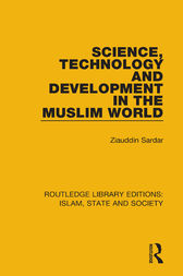 Science, Technology and Development in the Muslim World by Ziauddin Sardar