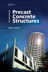 Precast Concrete Structures, Second Edition by Kim S. Elliott