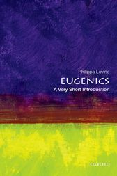 Eugenics: A Very Short Introduction by Philippa Levine