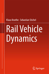 Rail Vehicle Dynamics by Klaus Knothe
