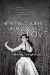 New Philosophies of Sex and Love by Sarah LaChance Adams
