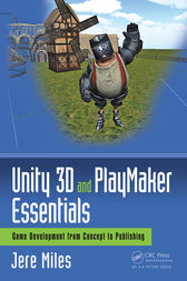 Unity 3D and PlayMaker Essentials by Jere Miles