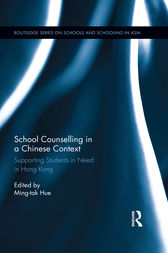 School Counselling in a Chinese Context by Ming-tak Hue