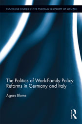 The Politics of Work-Family Policy Reforms in Germany and Italy by Agnes Blome