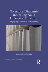 Tolerance Discourse and Young Adult Holocaust Literature by Rachel Dean-Ruzicka