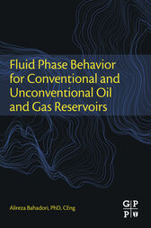 Fluid Phase Behavior for Conventional and Unconventional Oil and Gas Reservoirs by Alireza Bahadori