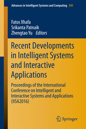 Recent Developments in Intelligent Systems and Interactive Applications by Fatos Xhafa