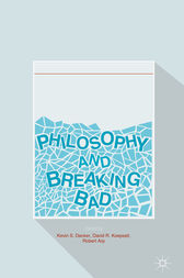 Philosophy and Breaking Bad by Kevin S. Decker