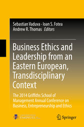 Business Ethics and Leadership from an Eastern European, Transdisciplinary Context by Sebastian Vaduva