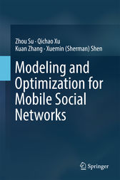 Modeling and Optimization for Mobile Social Networks by Zhou Su