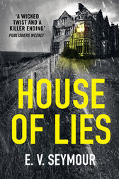 House of Lies: A gripping thriller with a shocking twist by E. V. Seymour
