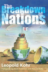 The Breakdown of Nations by Leopold Kohr