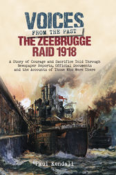 The Zeebrugge Raid 1918 by Paul Kendall
