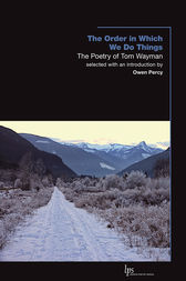 The Order in Which We Do Things by Tom Wayman