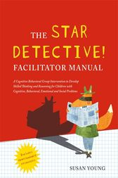 The STAR Detective Facilitator Manual by Susan Young
