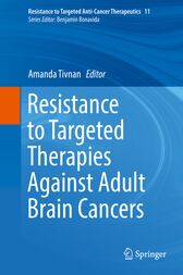 Resistance to Targeted Therapies Against Adult Brain Cancers by Amanda Tivnan