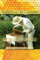 Sensitive Beekeeping by Jack Bresette-Mills