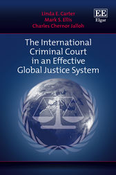 The International Criminal Court in an Effective Global Justice System by Linda E. Carter