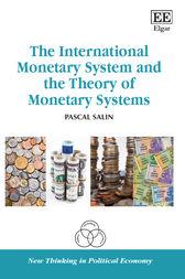 The International Monetary System and the Theory of Monetary Systems by Pascal Salin