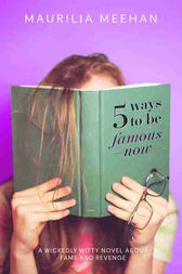 5 Ways to be Famous Now by Maurilia Meehan