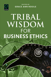 Tribal Wisdom for Business Ethics by Grace Ann Rosile