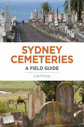 Sydney Cemeteries by Lisa Murray
