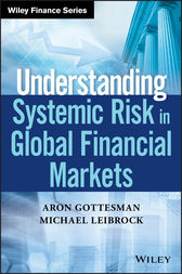 Understanding Systemic Risk in Global Financial Markets by Aron Gottesman