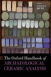 The Oxford Handbook of Archaeological Ceramic Analysis by Alice M. W Hunt