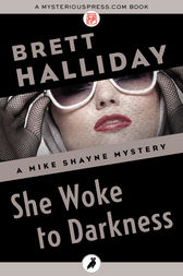 She Woke to Darkness by Brett Halliday