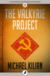 The Valkyrie Project by Michael Kilian
