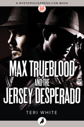 Max Trueblood and the Jersey Desperado by Teri White