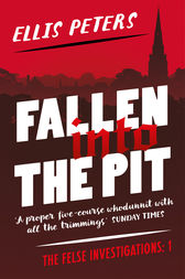 Fallen into the Pit by Ellis Peters