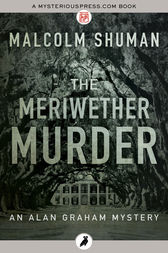 The Meriwether Murder by Malcolm Shuman