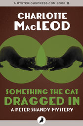 Something the Cat Dragged In by Charlotte MacLeod