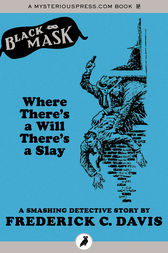 Where There's a Will There's a Slay by Frederick C. Davis