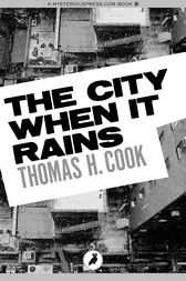 The City When It Rains by Thomas H. Cook
