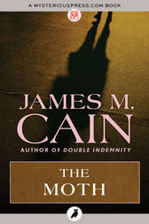 The Moth by James M. Cain