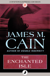 The Enchanted Isle by James M. Cain