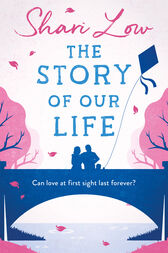 The Story of Our Life by Shari Low