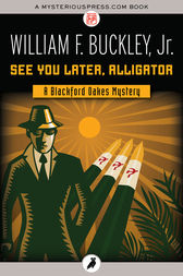 See You Later, Alligator by William F. Buckley