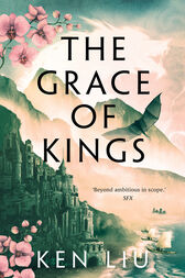The Grace of Kings by Ken Liu