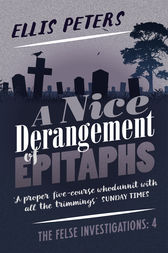 A Nice Derangement of Epitaphs by Ellis Peters