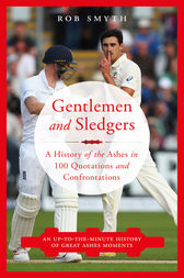 Gentlemen and Sledgers by Rob Smyth