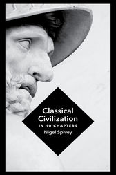 Classical Civilization by Nigel Spivey