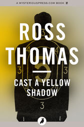 Cast a Yellow Shadow by Ross Thomas