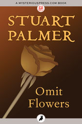 Omit Flowers by Stuart Palmer
