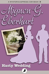 Hasty Wedding by Mignon G. Eberhart