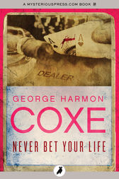 Never Bet Your Life by George Harmon Coxe