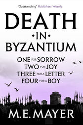 Death in Byzantium - Box Set by M.E. Mayer