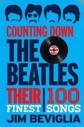 Counting Down the Beatles by Jim Beviglia